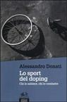 Lo sport del doping. Chi lo subisce, chi lo combatte
