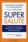 Supersalute. 7 mosse per dimagrire, restare sani, contrastare l'invecchiamento
