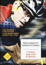 Il texano dagli occhi di ghiaccio. Lance Armstrong, il Tour de France e il più grande scandalo sportivo di tutti i tempi
