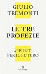 Le tre profezie. Appunti per il futuro.