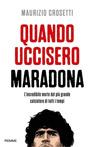 Quando uccisero Maradona