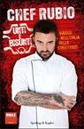 Unti e bisunti. Viaggio nell'Italia dello street food. Chef Rubio