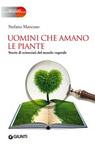 Uomini che amano le piante. Storie di scienziati del mondo vegetale