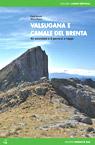 Valsugana e Canale del Brenta. 45 escursioni e 5 percorsi a tappe.