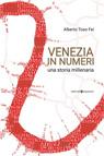 Venezia in numeri. Una storia millenaria.