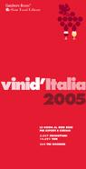 Vini d`Italia 2005. La guida al bere bene per esperti e curiosi-Gambero rosso