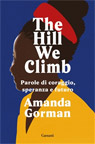 The Hill We Climb. Parole di coraggio,